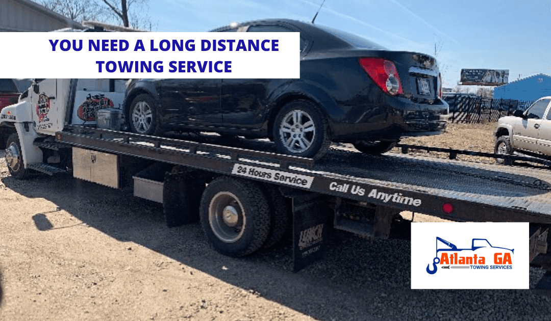 YOU NEED A LONG DISTANCE TOWING SERVICE