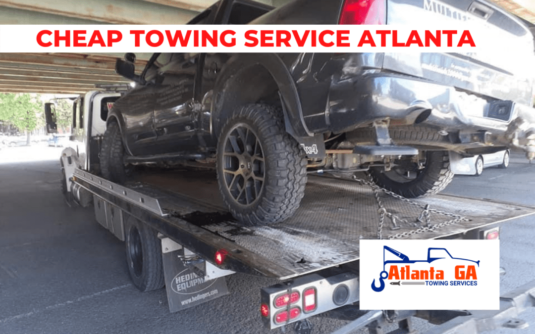 How to Get the Best Cheap Towing Service in Atlanta